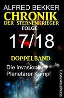 Alfred Bekker: Folge 17/18 - Chronik der Sternenkrieger Doppelband