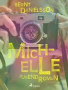 Bernt Danielsson: Michelle ★