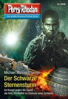 Michael Marcus Thurner: Perry Rhodan 2886: Der Schwarze Sternensturm ★★★