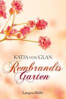 Katja von Glan: Rembrandts Garten ★★★★