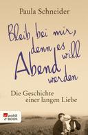 Paula Schneider: Bleib bei mir, denn es will Abend werden ★★★★