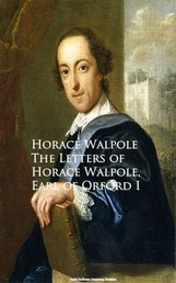 The Letters of Horace Walpole, Earl of Orford I