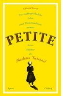 Edward Carey: Das außergewöhnliche Leben eines Dienstmädchens namens PETITE, besser bekannt als Madame Tussaud ★★★★
