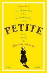 Das außergewöhnliche Leben eines Dienstmädchens namens PETITE, besser bekannt als Madame Tussaud - Roman
