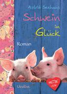 Astrid Seehaus: Schwein im Glück ★