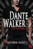 Victoria Scott: Dante Walker - Seelensammler ★★★★