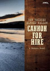 CANNON FOR HIRE - A western novel