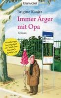 Brigitte Kanitz: Immer Ärger mit Opa ★★★★