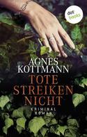 Agnes Kottmannn: Tote streiken nicht ★★★
