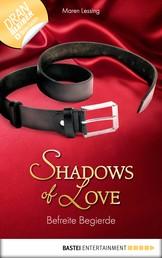 Befreite Begierde - Shadows of Love