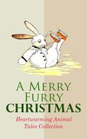 Beatrix Potter: A Merry Furry Christmas: Heartwarming Animal Tales Collection