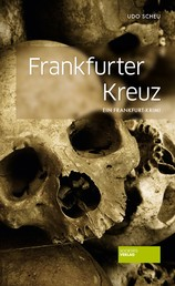 Frankfurter Kreuz - Ein Frankfurt-Krimi
