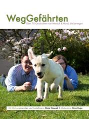 WegGefährten - Über 70 Geschichten von Mensch und Hund, die bewegen