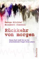 George G Ritchie: Rückkehr von morgen