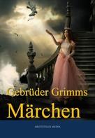 Brüder Grimm: Gebrüder Grimms Märchen ★★★★★