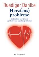 Ruediger Dahlke: Herz(ens)probleme ★★★★★