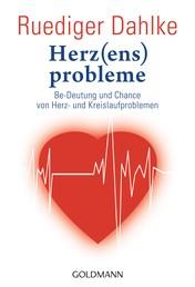 Herz(ens)probleme - Be-Deutung und Chance von Herz- und Kreislaufproblemen