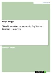 Word formation processes in English and German – a survey