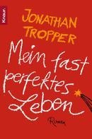 Jonathan Tropper: Mein fast perfektes Leben ★★★★