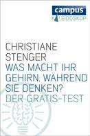 Christiane Stenger: Was macht Ihr Gehirn, während Sie denken? ★★★