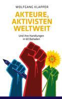 Wolfgang Klapper: Akteure, Aktivisten weltweit