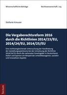 Stefanie Kreuzer: Die Vergaberechtsreform 2016 durch die Richtlinien 2014/23/EU, 2014/24/EU, 2014/25/EU