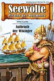 Seewölfe - Piraten der Weltmeere 273 - Aufbruch der Wikinger