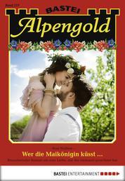 Alpengold - Folge 217 - Wer die Maikönigin küsst -