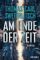 Thomas Carl Sweterlitsch: Am Ende der Zeit ★★★★