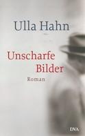 Ulla Hahn: Unscharfe Bilder ★★★★
