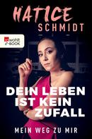 Hatice Schmidt: Dein Leben ist kein Zufall ★★★★