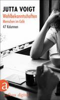 Jutta Voigt: Wahlbekanntschaften. Menschen im Café ★★★
