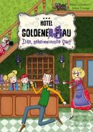 Måns Gahrton: Hotel Goldene Sau - Der geheimnisvolle Gast (Bd. 1) ★★★★★