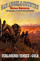 Heinz Squarra: San Angelo Country #60: Verlorenes Yankee-Gold