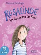 Christine Nöstlinger: Rosalinde hat Gedanken im Kopf