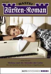 Fürsten-Roman - Folge 2473 - Melissa und die Melodie der Liebe
