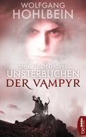 Wolfgang Hohlbein: Die Chronik der Unsterblichen - Der Vampyr ★★★★