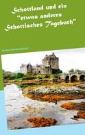 """Wolfgang Pein: Schottland und ein """"etwas anderes Schottisches Tagebuch"""""""