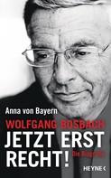 Anna von Bayern: Wolfgang Bosbach: Jetzt erst recht! ★★★★