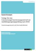 Susann Krumpen: Vorlage für eine Unterweisung/Unterweisungsentwurf zur Ausbildungseignungsprüfung nach AVEO