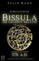 Bissula - Die geliebte Sklavin. Komplettausgabe (Historischer Roman: 378 A.D.)
