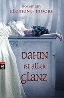 Rosemary Clement-Moore: Dahin ist aller Glanz ★★★★