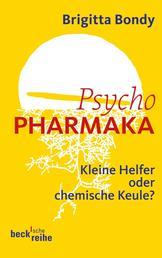 Psychopharmaka - Kleine Helfer oder chemische Keule?