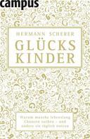 Hermann Scherer: Glückskinder ★★★★