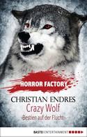 Christian Endres: Horror Factory - Crazy Wolf: Bestien auf der Flucht ★★★