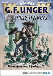 G. F. Unger Billy Jenkins 20 - Western - Verraten und verkauft