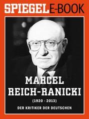 Marcel Reich-Ranicki (1920-2013) - Ein SPIEGEL E-Book