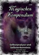 Frater LYSIR: Magisches Kompendium - Selbstanalyse und Selbsterkenntnis