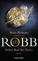 J.D. Robb: Süßer Ruf des Todes ★★★★★