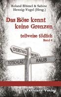 Roland Blümel: Das Böse kennt keine Grenzen